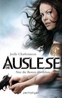 Die Auslese: Nur die Besten überleben - Joelle Charbonneau