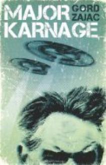 Major Karnage - Gord Zajac