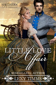 Little Love Affair: Civil War Romance (Southern Romance Series Book 1) - Lexy Timms,Book Cover By Design