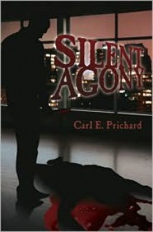 Silent Agony - Carl E. Prichard