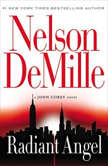 Radiant Angel (A John Corey Novel) - Nelson DeMille