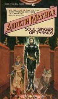 Soul-singer Of Tyrnos - Ardath Mayhar