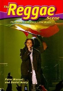 Reggae Scene - Peter Manuel, Daniel T. Neely