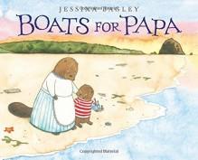 Boats for Papa - Jessixa Bagley