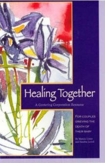Healing Together - Marcie Lister, Joy Johnson, Sandra Lovell, Shari Enbody