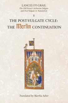 The Post-Vulgate Cycle: The Merlin Continuation - Norris J. Lacy, Martha Asher
