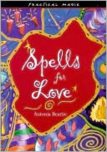 Spells for Love - Antonia Beattie