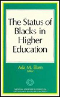 The Status of Blacks in Higher Education - Ada Elam, Elaine Witty, Lonnie Crosby, Oscar Prater, Hazeltine Woods-Fouche