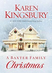 A Baxter Family Christmas - Karen Kingsbury