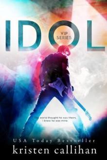 Idol - Kristen Callihan