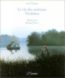 La vie des animaux - Axel Hacke, Michael Sowa