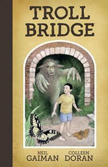Troll Bridge - Neil Gaiman,Colleen Doran