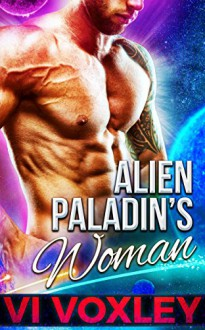 Alien Paladin's Woman: SciFi Alien-Human Military Suspense Romance - Vi Voxley