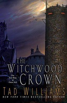 The Witchwood Crown - Tad Williams