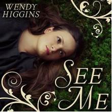 See Me - Cris Dukehart,Wendy Higgins