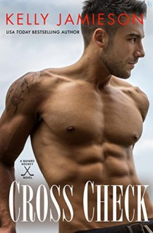 Cross Check: A Bayard Hockey Novel - Kelly Jamieson
