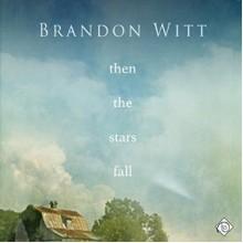 Then the Stars Fall - Andrew McFerrin,Brandon Witt