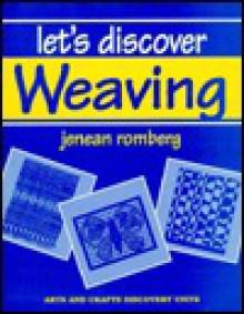 Let's Discover Weaving - Jenean Romberg