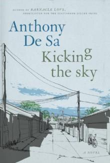 Kicking the Sky - Anthony De Sa