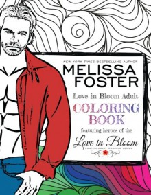 Love in Bloom Adult Coloring Book (Volume 1) - Melissa Foster,Jessica Hildreth