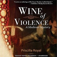 Wine of Violence - Priscilla Royal, Wanda McCaddon
