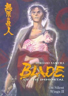 Blade of the Immortal, Volume 5: On Silent Wings II - Hiroaki Samura,Dana Lewis,Toren Smith