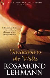 Invitation to the waltz. - Rosamond Lehmann