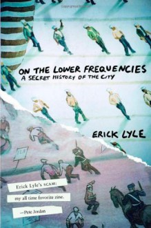 On the Lower Frequencies - Erick Lyle