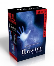The Unwind Collection - Neal Shusterman
