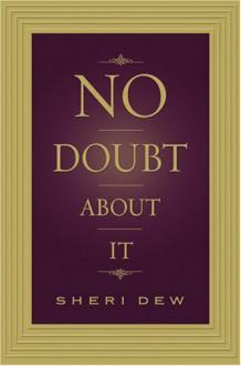 No Doubt About It - Sheri Dew