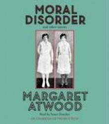 Moral Disorder - Susan Denaker, Margaret Atwood