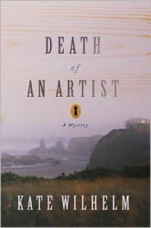 Death of an Artist: A Mystery - Kate Wilhelm