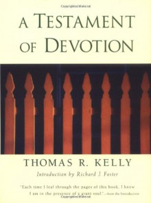 A Testament of Devotion - Thomas R. Kelly, Richard J. Foster