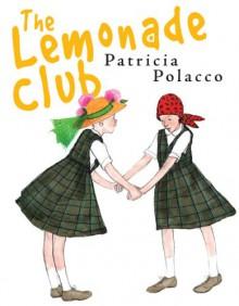 The Lemonade Club - Patricia Polacco