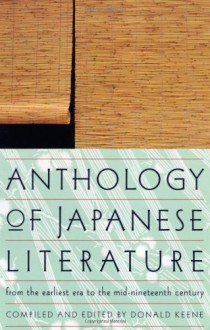 Anthology of Japanese Literature: From the Earliest Era to the Mid-Nineteenth Century (UNESCO Collection of Representative Works: European) -