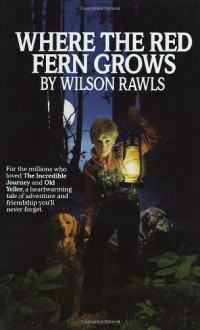 Where the Red Fern Grows - Wilson Rawls