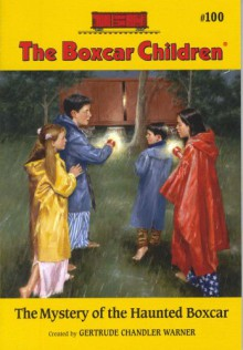 The Mystery Of The Haunted Boxcar - Gertrude Chandler Warner, Hodges Soileau