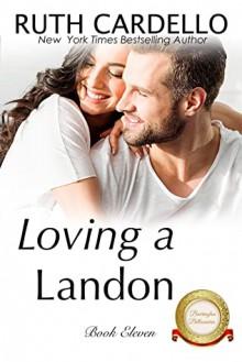 Loving a Landon (The Barrington Billionaires #11) - Ruth Cardello