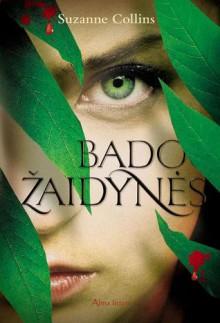 Bado žaidynės (Bado žaidynės, #1) - Suzanne Collins