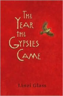 The Year the Gypsies Came - Linzi Glass