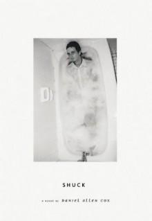Shuck - Daniel Allen Cox