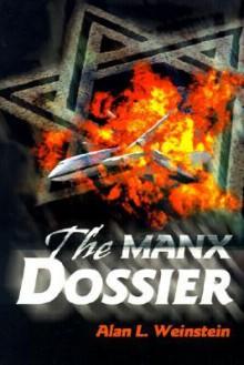 The Manx Dossier - Alan Weinstein