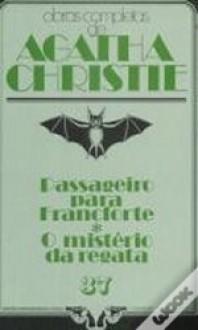 Passageiro para Francforte * O Mistério da Regata - Agatha Christie