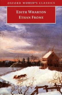 Ethan Frome (Oxford World's Classics) - Edith Wharton