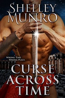 Curse Across Time - Shelley Munro
