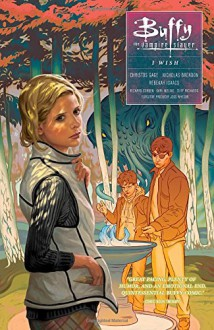 Buffy: Season Ten Volume 2 - I Wish (Buffy the Vampire Slayer) - Christos Isaacs, Joss Whedon