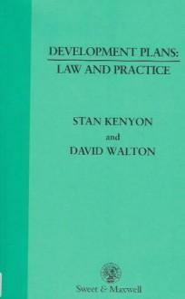 Development Plans: Law And Practice - David Walton, Stan Kenyon
