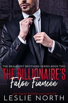 The Billionaire's False Fiancée - Leslie North