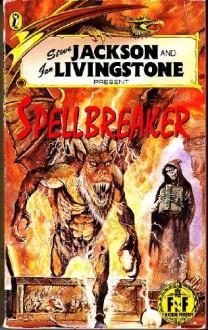 Spellbreaker (Fighting Fantasy) - Steve Jackson,Ian Livingstone,Alan Langford