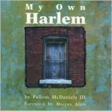 My Own Harlem - Pellom McDaniels